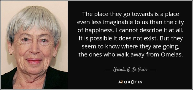 quote-the-place-they-go-towards-is-a-place-even-less-imaginable-to-us-than-the-city-of-happiness-ursula-k-le-guin-65-56-60